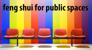 feng shui for public spaces